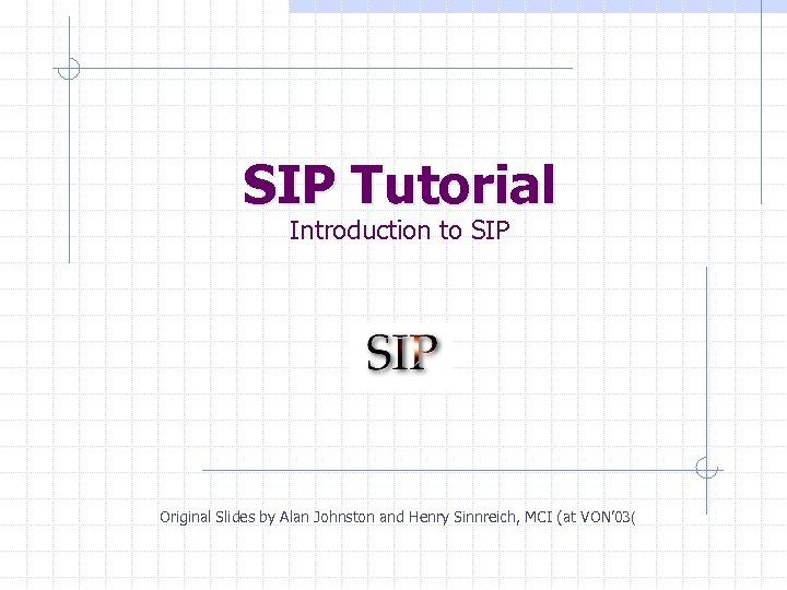 Sip Testing Tutorial
