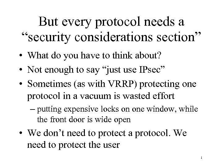 "But every protocol needs a ""security considerations section"" • What do you have to"