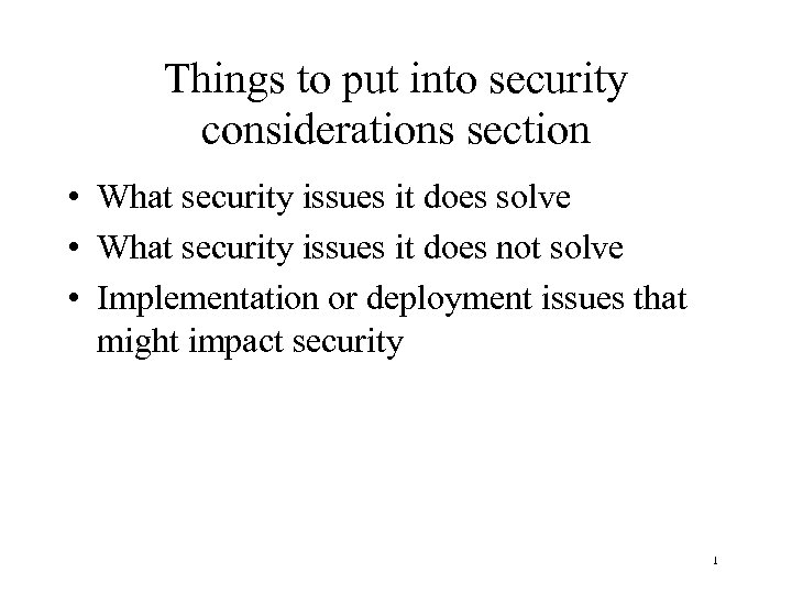 Things to put into security considerations section • What security issues it does solve