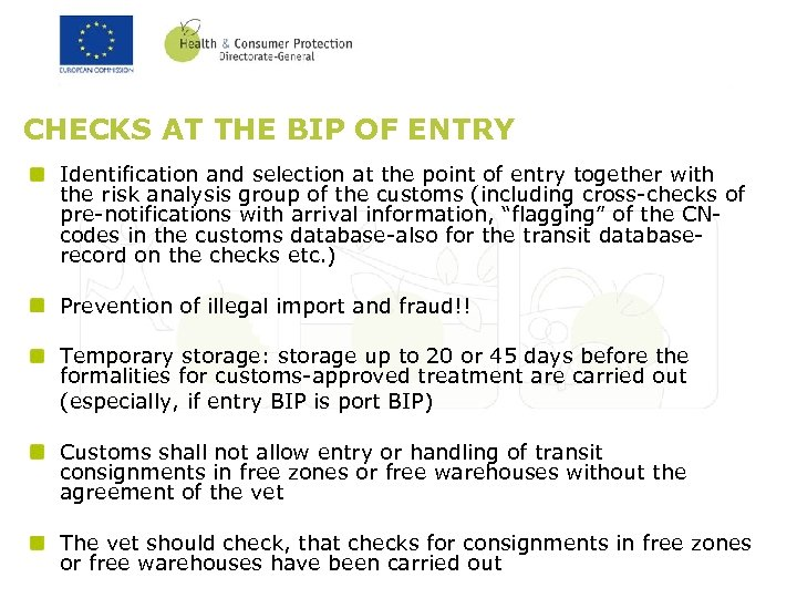 CHECKS AT THE BIP OF ENTRY Identification and selection at the point of entry