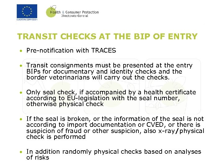 TRANSIT CHECKS AT THE BIP OF ENTRY Pre-notification with TRACES Transit consignments must be