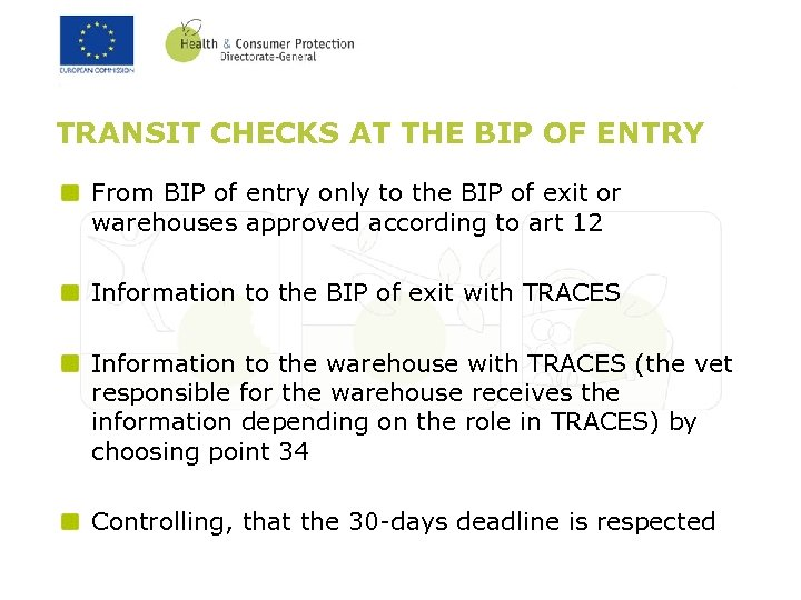 TRANSIT CHECKS AT THE BIP OF ENTRY From BIP of entry only to the