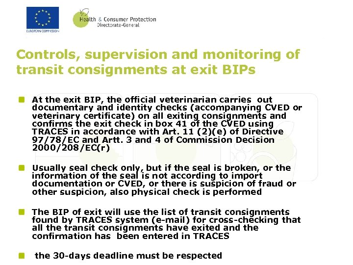 Controls, supervision and monitoring of transit consignments at exit BIPs At the exit BIP,