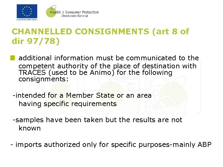 CHANNELLED CONSIGNMENTS (art 8 of dir 97/78) additional information must be communicated to the