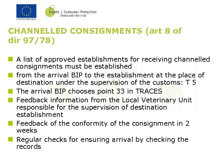 CHANNELLED CONSIGNMENTS (art 8 of dir 97/78) A list of approved establishments for receiving
