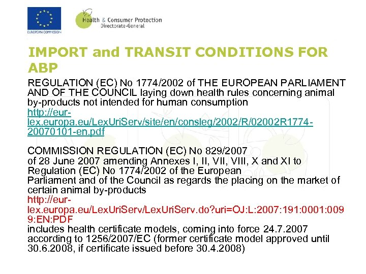 IMPORT and TRANSIT CONDITIONS FOR ABP REGULATION (EC) No 1774/2002 of THE EUROPEAN PARLIAMENT