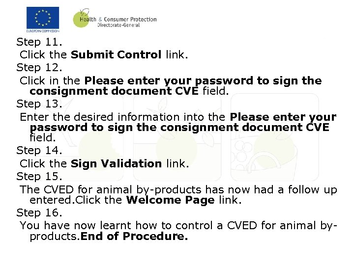Step 11. Click the Submit Control link. Step 12. Click in the Please enter