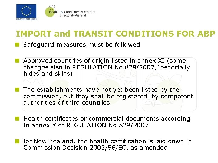 IMPORT and TRANSIT CONDITIONS FOR ABP Safeguard measures must be followed Approved countries of