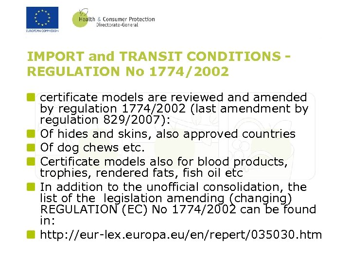 IMPORT and TRANSIT CONDITIONS REGULATION No 1774/2002 certificate models are reviewed and amended by