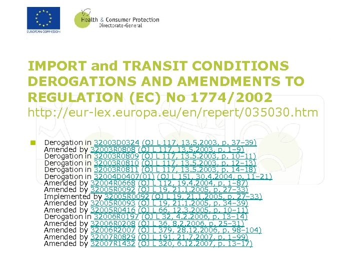 IMPORT and TRANSIT CONDITIONS DEROGATIONS AND AMENDMENTS TO REGULATION (EC) No 1774/2002 http: //eur-lex.