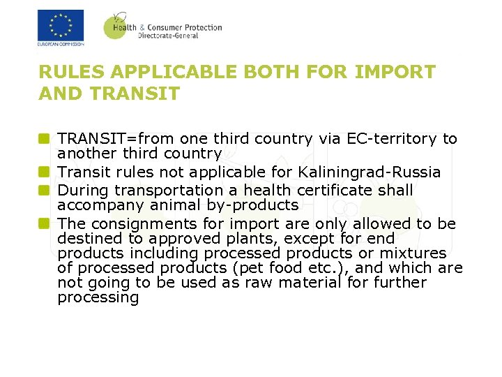 RULES APPLICABLE BOTH FOR IMPORT AND TRANSIT=from one third country via EC-territory to another