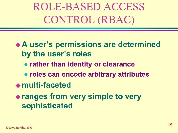 ROLE-BASED ACCESS CONTROL (RBAC) u. A user's permissions are determined by the user's roles