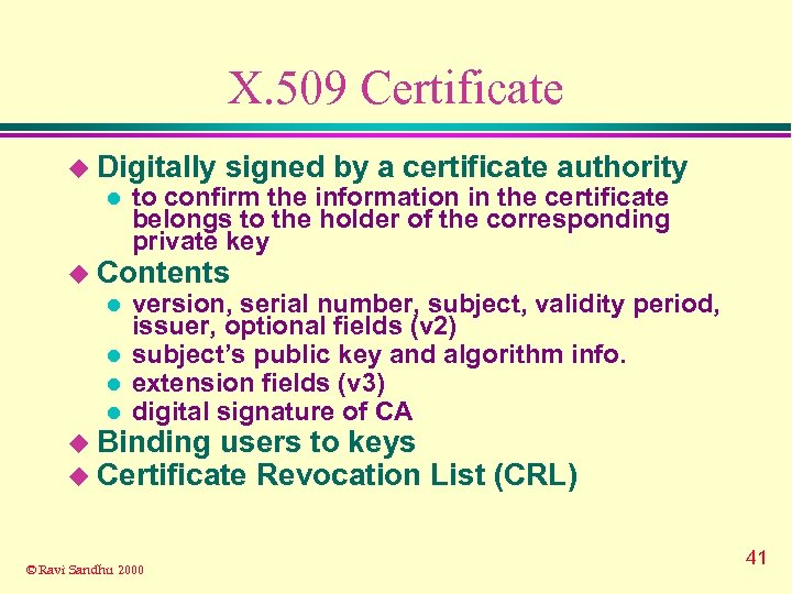 X. 509 Certificate u Digitally l signed by a certificate authority to confirm the