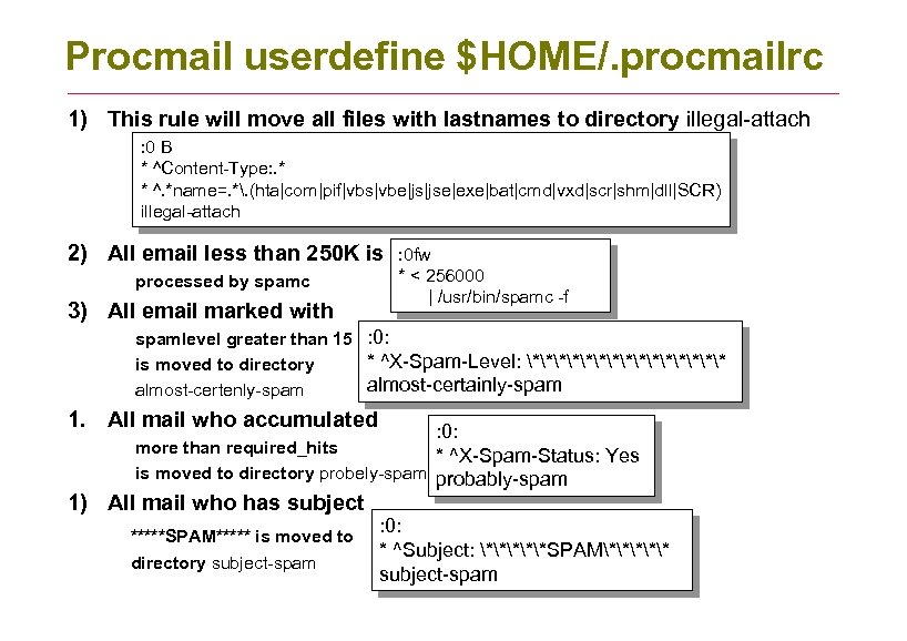Procmail userdefine $HOME/. procmailrc 1) This rule will move all files with lastnames to