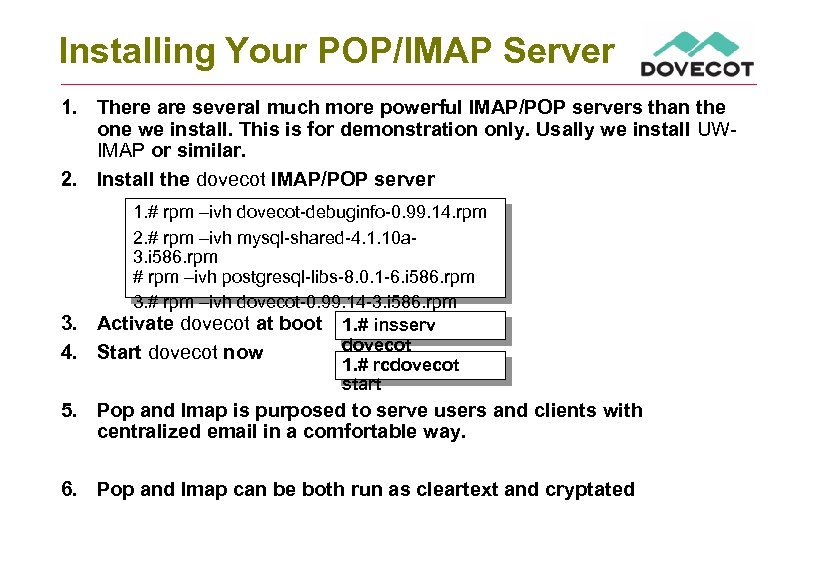 Installing Your POP/IMAP Server 1. There are several much more powerful IMAP/POP servers than