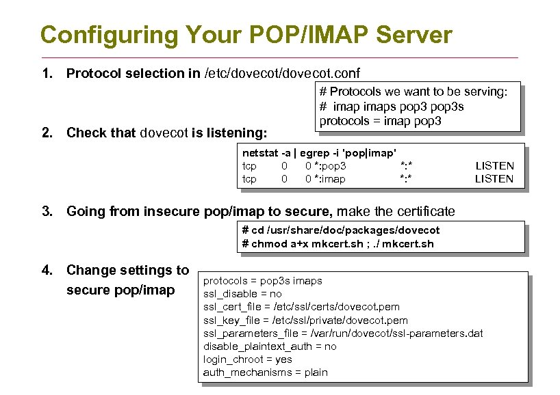 Configuring Your POP/IMAP Server 1. Protocol selection in /etc/dovecot. conf 2. Check that dovecot