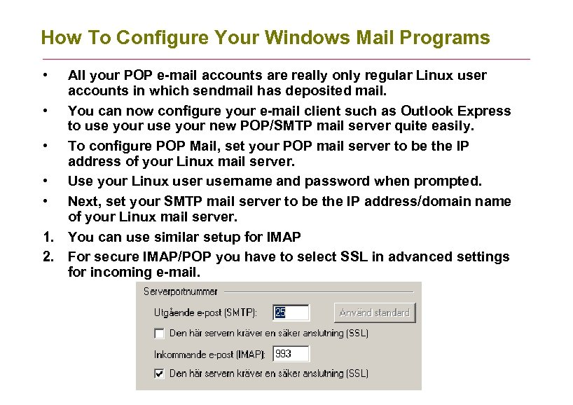 How To Configure Your Windows Mail Programs • All your POP e-mail accounts are