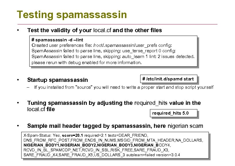 Testing spamassassin • Test the validity of your local. cf and the other files