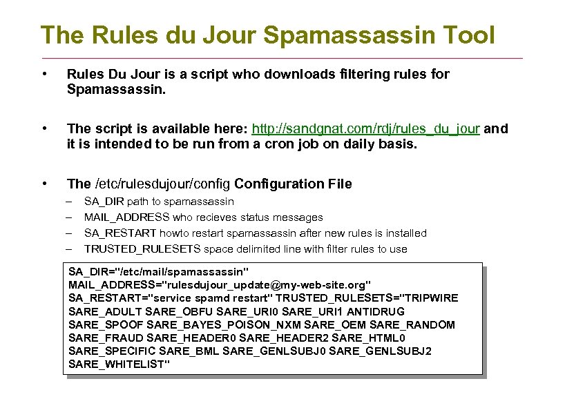 The Rules du Jour Spamassassin Tool • Rules Du Jour is a script who