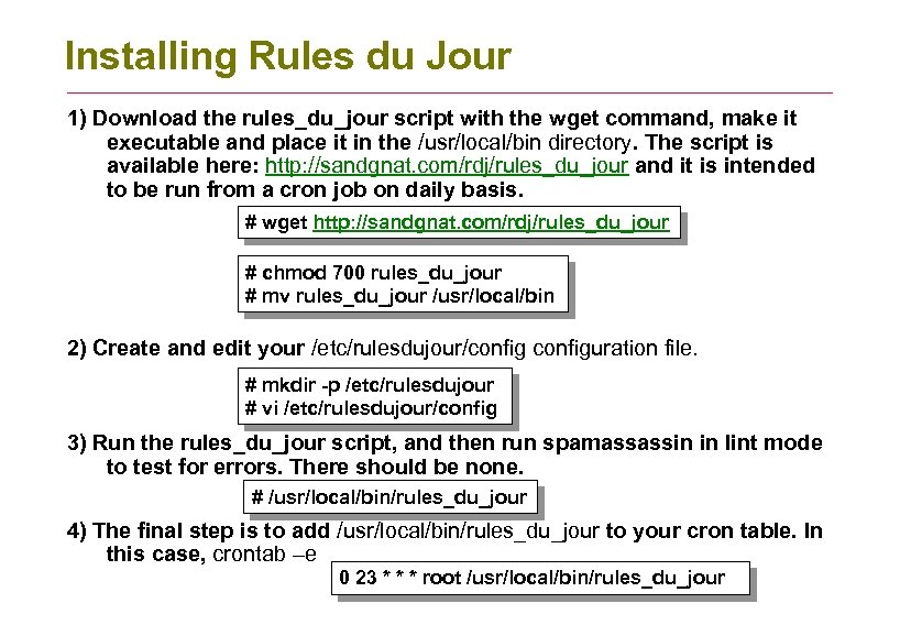 Installing Rules du Jour 1) Download the rules_du_jour script with the wget command, make