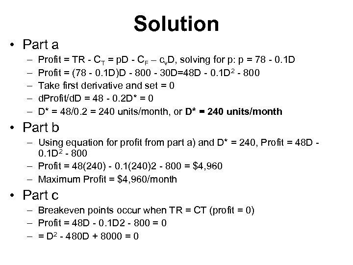 Solution • Part a – – – Profit = TR - CT = p.