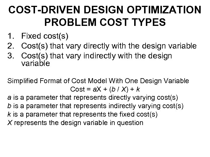 COST-DRIVEN DESIGN OPTIMIZATION PROBLEM COST TYPES 1. Fixed cost(s) 2. Cost(s) that vary directly