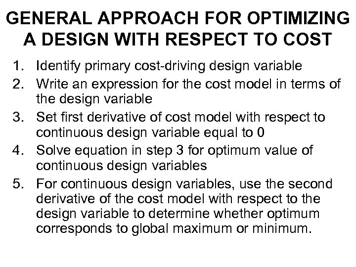 GENERAL APPROACH FOR OPTIMIZING A DESIGN WITH RESPECT TO COST 1. Identify primary cost-driving