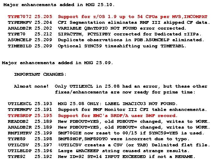 Major enhancements added in MXG 25. 10. TYPE 7072 TYPERMFV ANALDB 2 R TYPE