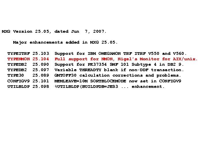 MXG Version 25. 05, dated Jun 7, 2007. Major enhancements added in MXG 25.