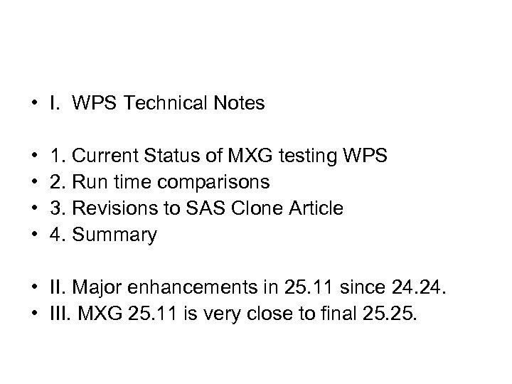 • I. WPS Technical Notes • • 1. Current Status of MXG testing