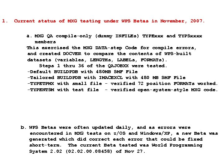 1. Current status of MXG testing under WPS Betas in November, 2007. a. MXG