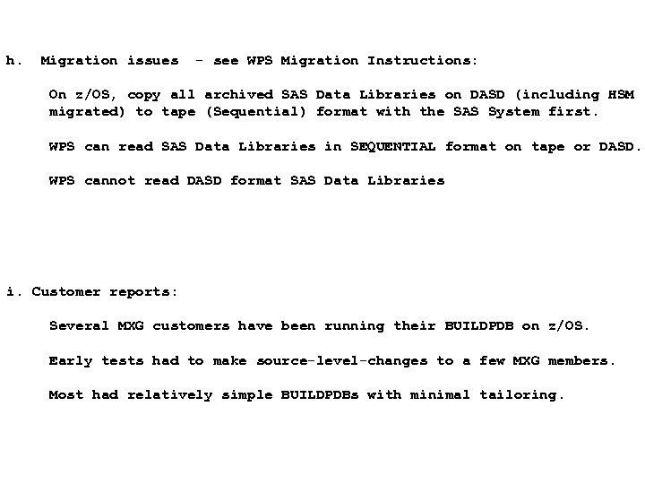 h. Migration issues - see WPS Migration Instructions: On z/OS, copy all archived SAS