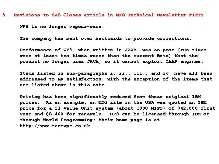 3. Revisions to SAS Clones article in MXG Technical Newsletter FIFTY: WPS is no