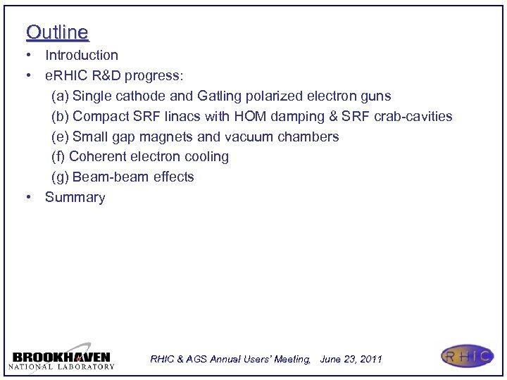 Outline • Introduction • e. RHIC R&D progress: (a) Single cathode and Gatling polarized