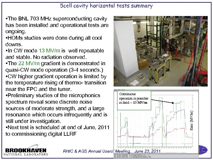 5 cell cavity horizontal tests summary Continuous operation is possible at field ~ 13