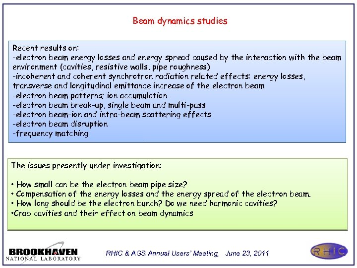 Beam dynamics studies Recent results on: -electron beam energy losses and energy spread caused