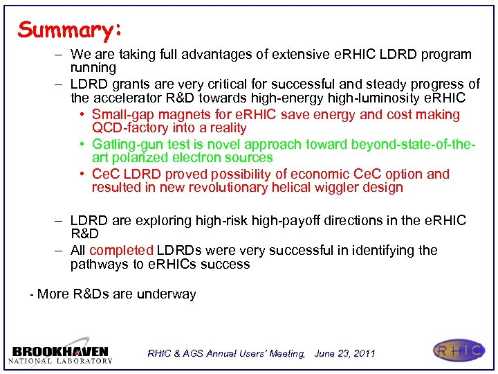 Summary: – We are taking full advantages of extensive e. RHIC LDRD program running