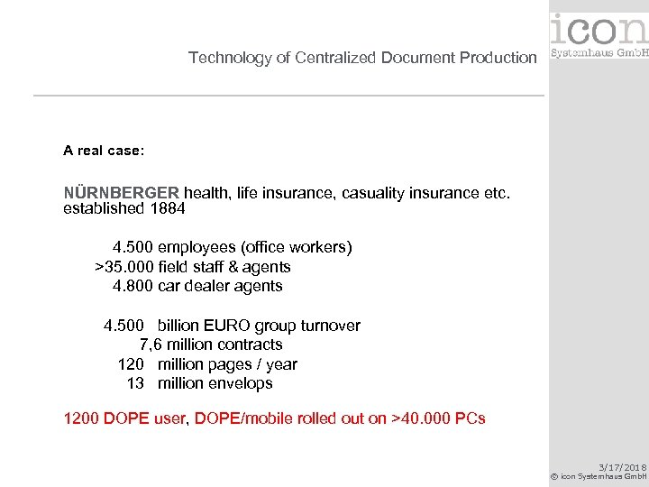 Technology of Centralized Document Production A real case: NÜRNBERGER health, life insurance, casuality insurance