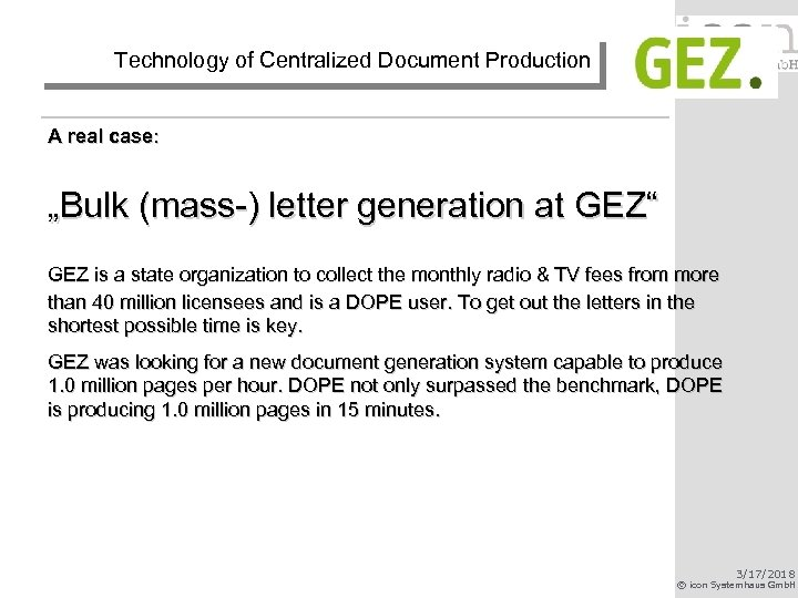 "Technology of Centralized Document Production A real case: ""Bulk (mass-) letter generation at GEZ"""