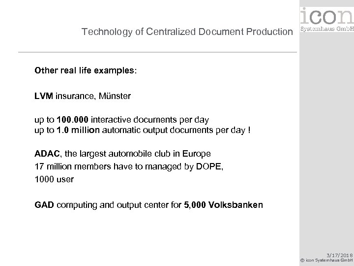 Technology of Centralized Document Production Other real life examples: LVM insurance, Münster up to