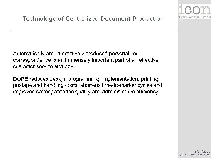 Technology of Centralized Document Production Automatically and interactively produced personalized correspondence is an immensely