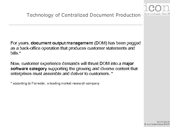 Technology of Centralized Document Production For years, document output management (DOM) has been pegged