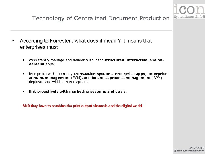Technology of Centralized Document Production • According to Forrester , what does it mean