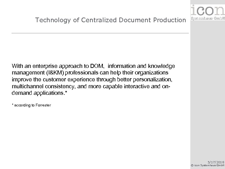 Technology of Centralized Document Production With an enterprise approach to DOM, information and knowledge