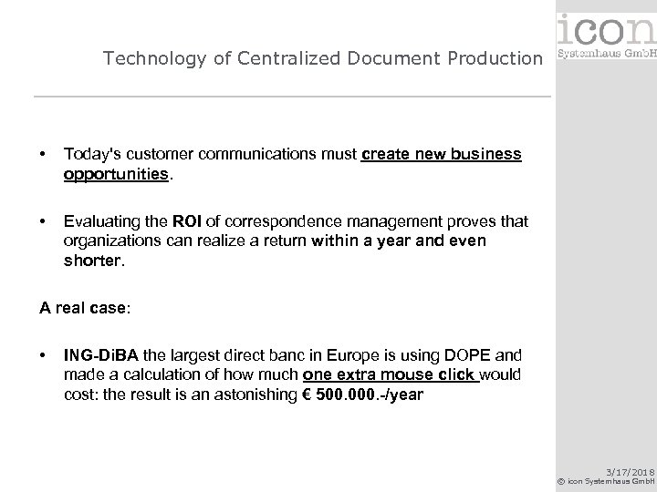 Technology of Centralized Document Production • • Today's customer communications must create new business