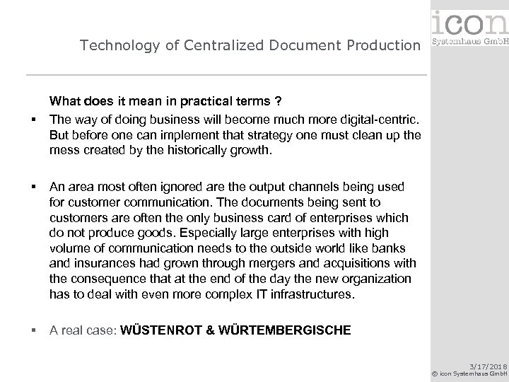 Technology of Centralized Document Production § What does it mean in practical terms ?