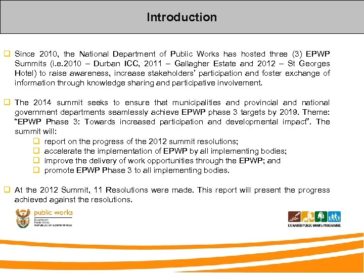 Introduction q Since 2010, the National Department of Public Works has hosted three (3)