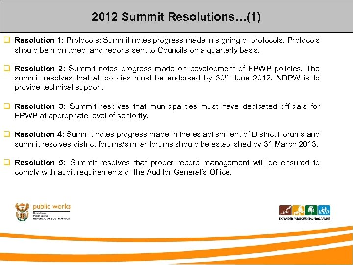 2012 Summit Resolutions…(1) q Resolution 1: Protocols: Summit notes progress made in signing of