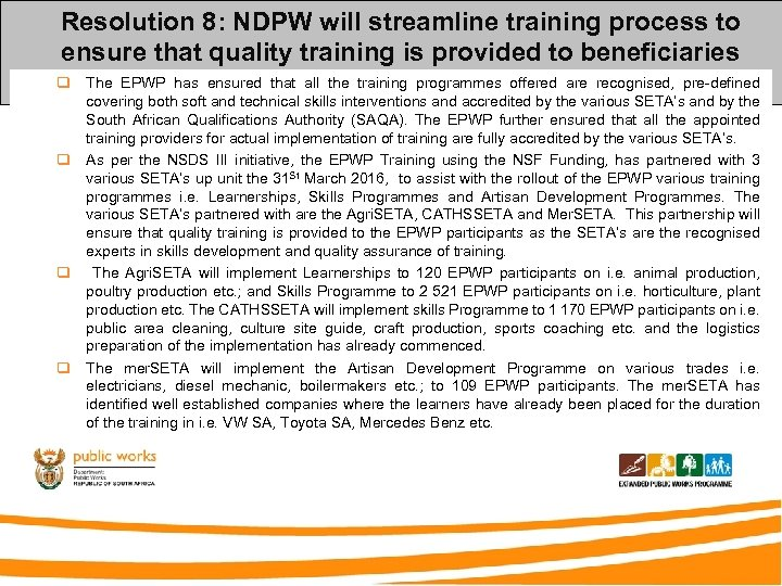 Resolution 8: NDPW will streamline training process to ensure that quality training is provided