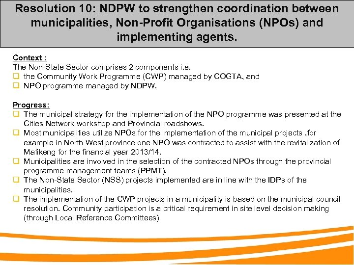 Resolution 10: NDPW to strengthen coordination between municipalities, Non-Profit Organisations (NPOs) and implementing agents.